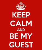 keep-calm-and-be-my-guest (1)